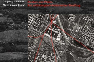 Publikationen zum römischen Wien - Forschung als Grundlage © Stadtarchäologie Wien