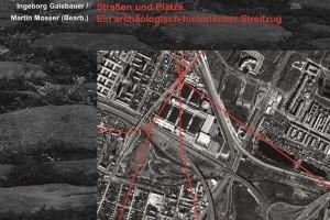 NEU: Straßen und Plätze, Monographien der Stadtarchäologie Wien 7 © Stadtarchäologie Wien